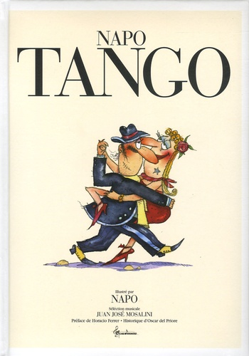 Napo et Juan José Mosalini - Tango - Edition bilingue français-espagnol. 1 CD audio