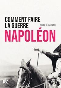 Napoléon Bonaparte et Yann Cloarec - Comment faire la guerre.
