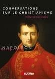 Napoléon Bonaparte - Conversations sur le christianisme.