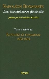 Correspondance générale - Tome 4, Ruptures et fondation 1803-1804.pdf