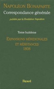 Napoléon Bonaparte - Correspondance générale - Tome 8, Expansions méridionales et résistances 1808-janvier 1809.