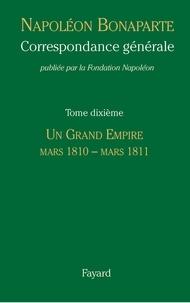 Ucareoutplacement.be Correspondance générale - Tome 10, Un grand empire, mars 1810 - mars 1811 Image