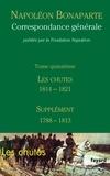 Napoléon Bonaparte - Correspondance générale - Tome 15, Les chutes 1814-mai 1821 ; Supplément (1788-1813).