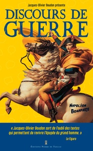 Napoléon Bonaparte - Discours de guerre.