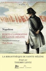 Napoléon Bonaparte et Pierre Branda - Ecrits clandestins de Sainte-Hélène.