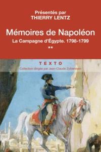 Napoléon Bonaparte - Mémoires de Napoléon - Tome 2, La campagne d'Egypte 1798-1799.