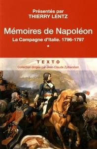 Napoléon Bonaparte - Mémoires de Napoléon - Tome 1, La campagne d'Italie, 1796-1797.