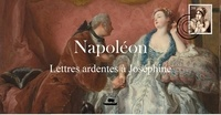 Napoléon Bonaparte - Napoléon - Lettres ardentes à Joséphine.