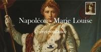 Napoléon Bonaparte - Napoléon - Marie-Louise correspondance.