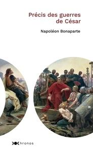 Napoléon Bonaparte - Précis des guerres de César.