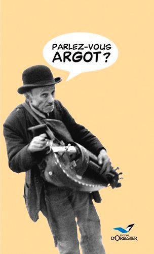 Parlez Vous Argot Dictionnaire Argot Francais