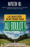 Napoleon Hill - Le succès n'attend pas - Au boulot !.