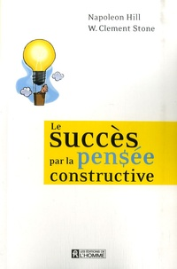 Kindle ebook collection télécharger Le succès par la pensée constructive 9782761923767  par Napoleon Hill, W. Clement Stone