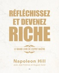 Napoleon Hill et Joel Fotinos - Réfléchissez et devenez riche - Le grand livre de l'esprit maître.