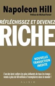 Napoleon Hill - Réfléchissez et devenez riche.