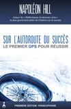 Napoleon Hill - Sur l'autoroute du succès - Le premier GPS pour réussir.