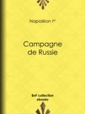 Napoléon Ier - Campagne de Russie.