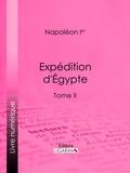Napoléon Ier et  Ligaran - Expédition d'Egypte - Tome II.