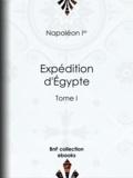 Napoléon Ier - Expédition d'Égypte - Tome  I.