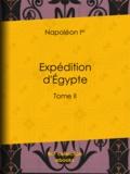 Napoléon Ier - Expédition d'Égypte - Tome II.