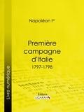 Napoléon Ier et  Ligaran - Première campagne d'Italie - 1797-1798.