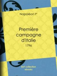 Napoléon Ier - Première campagne d'Italie - 1796.
