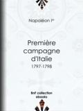 Napoléon Ier - Première Campagne d'Italie - 1797-1798.