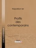 Napoléon Ier et  Ligaran - Profils des contemporains.