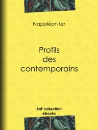 Napoléon Ier - Profils des contemporains.