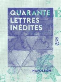 Napoléon et  Lefour - Quarante lettres inédites.