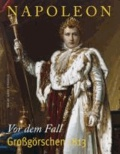 Napoleon - Vor dem Fall - Großgörschen 1813.