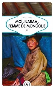 Naraa Dash - Moi, Naraa, femme de Mongolie.