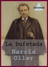 Narcís Oller - La bufetada.