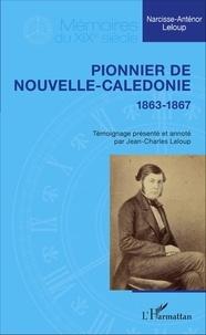 Narcisse-Anténor Leloup - Pionnier de Nouvelle-Calédonie (1863-1867).