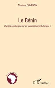 Narcisse Dovenon - Le Bénin - Quelles solutions pour un développement durable ?.