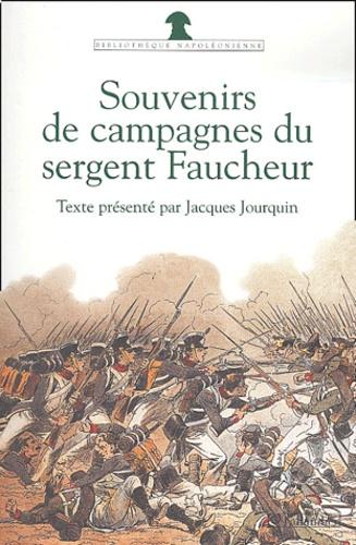 Narcisse Faucheur - Souvenirs de campagne du sergent Faucheur - Fourrier dans la Grande armée.