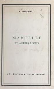 """Narcisse Pascault - Marcelle et autres récits - Suite de """"Blanche Lambert""""."""