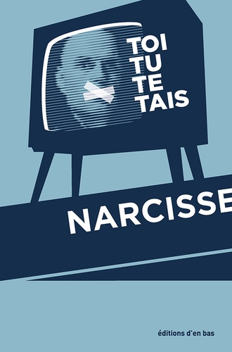Narcisse - Toi tu te tais. 1 DVD