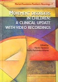 Nardo Nardocci et Emilio Fernandez-Alvarez - Mariani Foundation Paediatric Neurology N° 17 : Movement disorders in children : a clinical update with video recordings.
