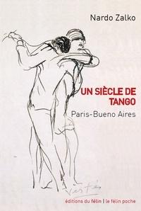 Nardo Zalko - Un siècle de tango - Paris-Buenos Aires.