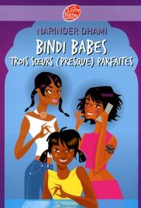 Narinder Dhami - Bindi Babes Tome 1 : Trois soeurs (presque) parfaites.