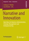 Narrative and Innovation - New Ideas for Business Administration, Strategic Management and Entrepreneurship.