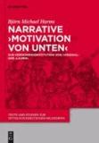 Narrative 'Motivation von unten' - Zur Versionenkonstitution von 'Virginal' und 'Laurin'.