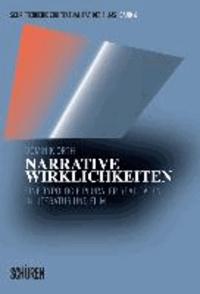 Narrative Wirklichkeiten - Eine Typologie pluraler Realitäten in Literatur und Film.