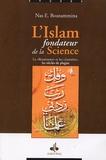 """Nas E. Boutammina - L'Islam fondateur de la Science - La """"Renaissance"""" et les """"Lumières"""", les siècles de plagiat."""