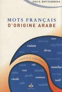Nas E. Boutammina - Mots français d'origine arabe.