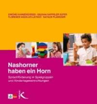 Nashorner haben ein Horn - Sprachförderung in Spielgruppen und Tageseinrichtungen.