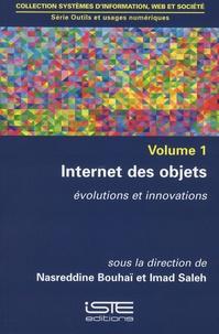 Nasreddine Bouhai et Imad Saleh - Outils et usages numériques - Volume 1, Internet des objets - Evolutions et innovations.