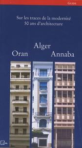 Nasreddine Kassab et Tsouria Baba-ahmed Kassab - Alger, Oran, Annaba - Guide, édition bilingue français-arabe.