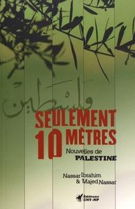 Nassar Ibrahim et Majed Nassar - Seulement dix mètres - Nouvelles de Palestine.